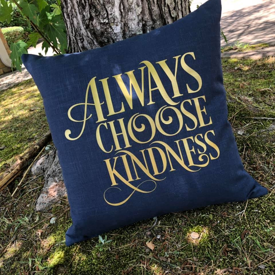 Always Choose Kindness Pillow